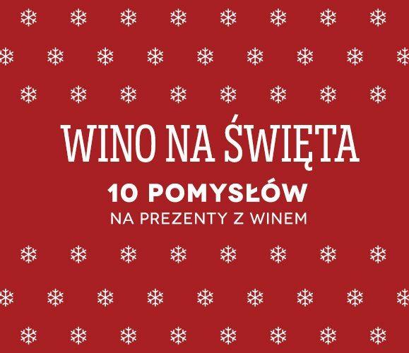 Wino na święta – 10 pomysłów na prezenty
